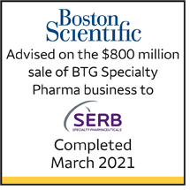Boston Scientific. Advised on the $800mm sale of BTG Specialty Pharma business to SERB Specialty Pharmaceuticals. Completed March 2021