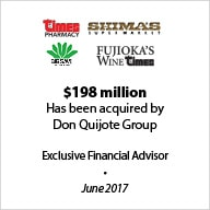 Times +3 (QSI) – Exclusive Financial Advisor to QSI, Inc. in their $198 million sale to Don Quijote Group in June 2017