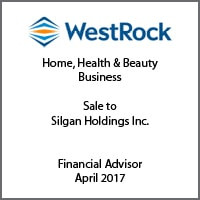 Financial Advisor for WestRock on its sale to Silgan Holdings Inc.