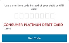mobile phone screenshot: Get access code. Use a one-time code instead of your ATM card.