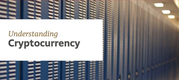 Understanding Cryptocurrency